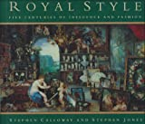Royal Style: Five Centuries of Influence and Fashion (0316125091) by Calloway, Stephen
