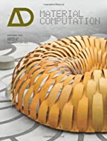 Material Computation: Higher Integration in Morphogenetic Design Architectural Design
