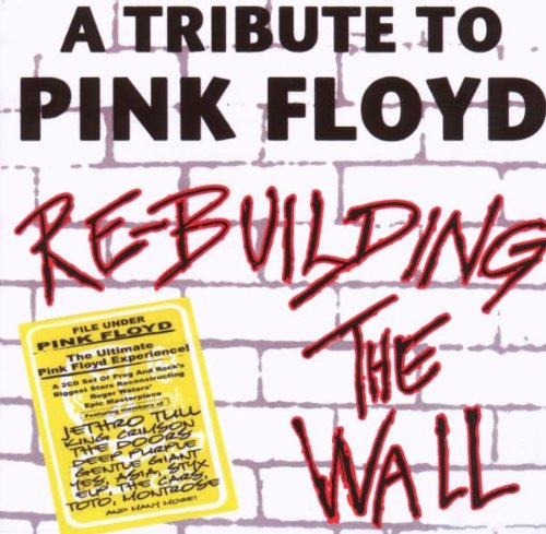 Pink Floyd - Re-Building The Wall: Tribute To Pink Floyd - Zortam Music
