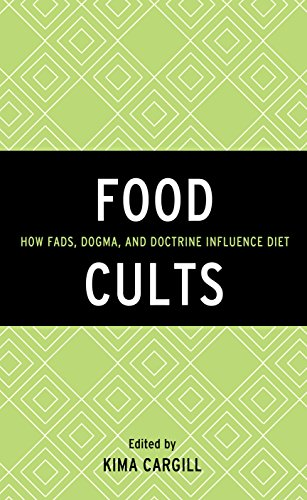 food-cults-how-fads-dogma-and-doctrine-influence-diet