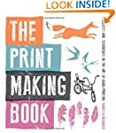 The Print Making Book: Projects and T...