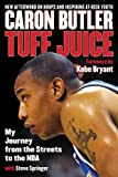img - for Tuff Juice: My Journey from the Streets to the NBA book / textbook / text book