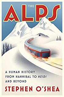 Book Cover: The Alps: A Human History from Hannibal to Heidi and Beyond