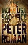 The Mona Lisa Sacrifice: Book One of...