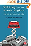 Writing for the Green Light: How to M...