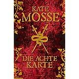 """Die achte Karte: Romanvon """"Kate Mosse"""""""
