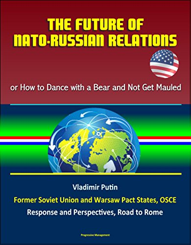 the-future-of-nato-russian-relations-or-how-to-dance-with-a-bear-and-not-get-mauled-vladimir-putin-f