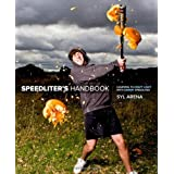 Speedliter&#39;s Handbook: Learning to Craft Light with Canon Speedlitesby Syl Arena