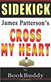 BookBuddy Book Sidekick: Cross My Heart (Alex Cross): by James Patterson