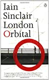 Iain Sinclair London Orbital
