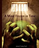 img - for A Mind Frozen in Time: A PTSD Recovery Guide book / textbook / text book