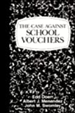 img - for The Case Against School Vouchers by Edd Doerr (1996-09-01) book / textbook / text book
