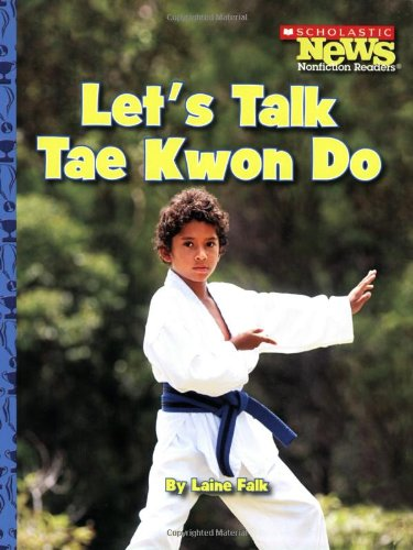 Let's Talk Tae Kwon Do (Scholastic News Nonfiction Readers: Sports Talk)