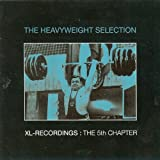 XL Recordings : The 5th Chapter - The Heavyweight Selection