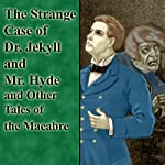 The Strange Case of Dr. Jekyll and Mr. Hyde and Other Tales of the Macabre | Robert Louis Stevenson,Guy de Maupassant,Ambrose Bierce,Fitz-James O'Brien,F Marion Crawford