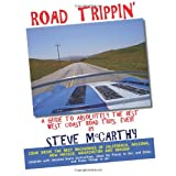 Road Trippin': A Guide to the Best West coast Road Trips-Ever! ~ Steve McCarthy