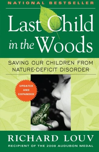 Last Child in the Woods: Saving Our Children From...