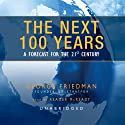 The Next 100 Years: A Forecast for the 21st Century Audiobook by George Friedman Narrated by William Hughes