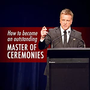 How to Become an Outstanding Master of Ceremonies: Public Speaking Confidence | [Mark Thomas Aiston]