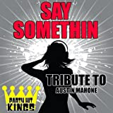 Say Somethin (Tribute to Austin Mahone)