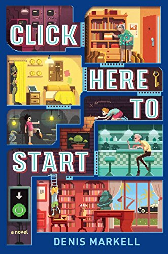 Click Here to Start (A Novel) [Markell, Denis] (Tapa Blanda)