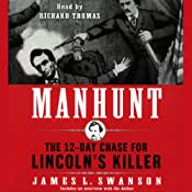 Manhunt: The 12-Day Chase for Lincoln's Killer | [James L. Swanson]