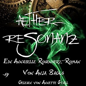 Ætherresonanz: Ein Annabelle Rosenherz-Roman (Ætherwelt 2) Hörbuch