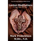 Lenten Meditations:  A Forty-Seven Day Devotional Journey