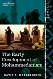 The Early Development of Mohammedanism by David S. Margoliouth