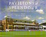Duff Hart-Davis Pavilions of Splendour: The Architectural History of Lord's