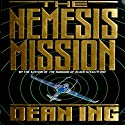 The Nemesis Mission Audiobook by Dean Ing Narrated by Dan Woren