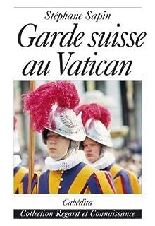 Garde suisse au Vatican : ombre et lumière