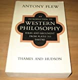 AN INTRODUCTION TO WESTERN PHILOSOPHY: Ideas and Argument from Plato to Sartre (0500270139) by ANTONY FLEW