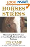 Horses & Stress - Eliminating The Root Cause of Most Health, Hoof, and Behavior Problems: From The Soul of a Horse