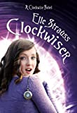 CLOCKWISER (Book 2 in the Clockwise series)