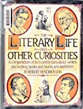 The Literary Life and Other Curiosities: 2 (0670430293) by Hendrickson, Robert