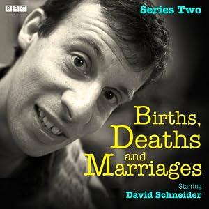 Births, Deaths and Marriages: Series 2 | [David Schneider]