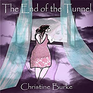 The End of the Tunnel: The Light at the End of the Tunnel, Book 2 Hörbuch von Christine Burke Gesprochen von: Angie Hickman