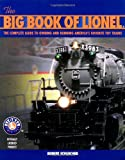 The Big Book of Lionel: The Complete Guide to Owning and Running America's Favorite Toy Trains (0760318263) by Schleicher, Robert