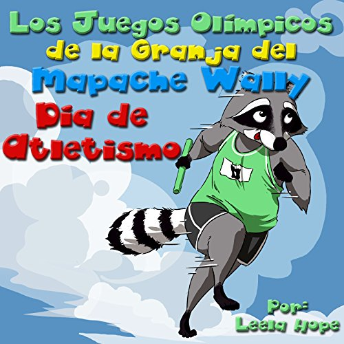 Libro para ninos:Los Juegos Olímpicos de la Granja del Mapache Wally - El Día de Atletismo (spanish books kids Libro en Español para niños Libro de imágenes ilustradas nº 2)