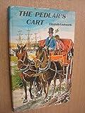 Pedlar's Cart (7 to 10 Stories) (0216887038) by Coatsworth, Elizabeth