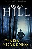 Susan Hill The Risk of Darkness: Simon Serrailler Book 3 (Simon Serrailler 3)