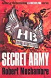 Secret Army (Henderson's Boys) (034095650X) by Muchamore, Robert
