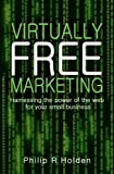 Virtually Free Marketing: Harnessing the Power of the Web for Your Small Business cover image