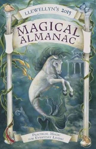 Llewellyn's 2015 Magical Almanac: Practical Magic for Everyday Living (Llewellyn's Magical Almanac) PDF