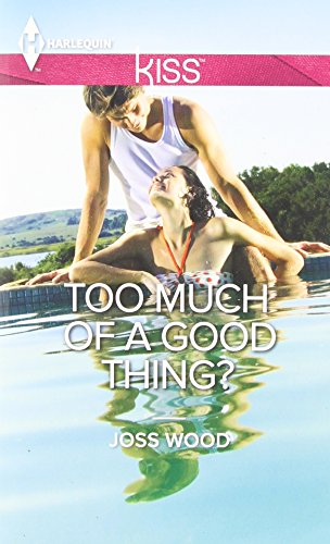 Too Much of a Good Thing? (Harlequin Kiss) (Good Kiss compare prices)