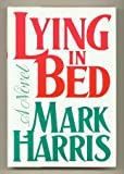 Lying in bed: A novel (0070268444) by Harris, Mark
