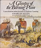 A Glimpse of the Burning Plain: Leaves from the Indian Journals of Charlotte Canning (071812667X) by Allen, Charles