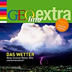 Das Wetter. Woher kommen Wolken, Blitz und Sonnenschein (GEOlino extra Hör-Bibliothek)   Martin Nusch