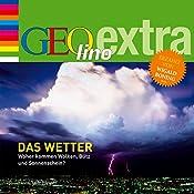 Das Wetter. Woher kommen Wolken, Blitz und Sonnenschein (GEOlino extra Hör-Bibliothek) | Martin Nusch